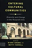 img - for Entering Cultural Communities: Diversity and Change in the Nonprofit Arts (Public Life of the Arts) book / textbook / text book