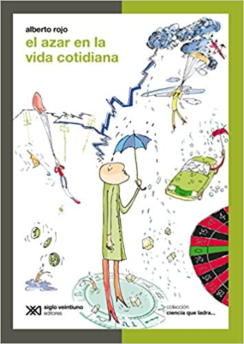 El azar en la vida cotidiana (Spanish Edition): Alberto Rojo: 9789876292061: Amazon.com: Books