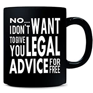 Funny Lawyer Christmas Gift Attorney Free Legal Advice Quote - Mug
