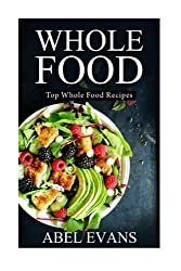 Amazon abel evans books biography blog audiobooks kindle whole food top whole food recipes 30 day weight loss challenge cookbook by forumfinder Gallery