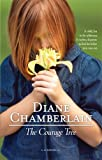 The Courage Tree, Diane Chamberlain, 0778327418