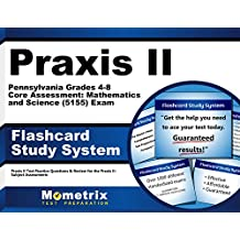 Praxis II Pennsylvania Grades 4-8 Core Assessment: Mathematics and Science (5155) Exam Flashcard Study System:...