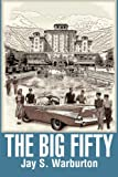 The Big Fifty, Jay S. Warburton, 0595156487