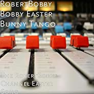 The RobertBobby Channel Easter Song (feat. Bobby, Easter Bunny & Tango)