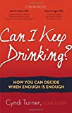 img - for Can I Keep Drinking?: How You Can Decide When Enough is Enough book / textbook / text book