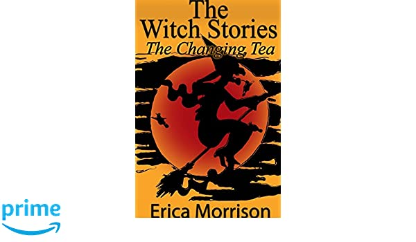 The Witch Stories (The Changing Tea)