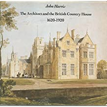 The Architect and the British Country House, 1620-1920