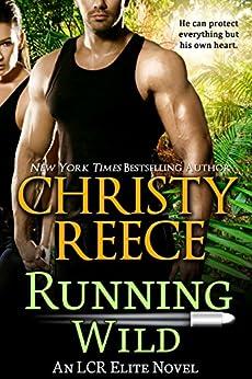 Running Wild: An LCR Elite Novel by [Reece, Christy]