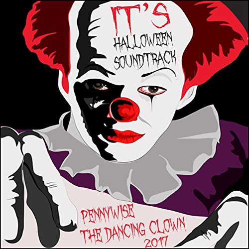 It's Halloween Soundtrack - Pennywise the Dancing Clown 2017]()