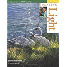 9: Creating Light (Paint Along With Jerry Yarnell, Vol. 9)