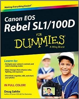 Canon EOS Rebel SL1/100D For Dummies by Doug Sahlin (2013-08-05)