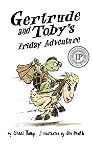 Gertrude and Toby's Friday Adventure (Gertrude and Toby Fairy-Tale Adventure Series Book 1)