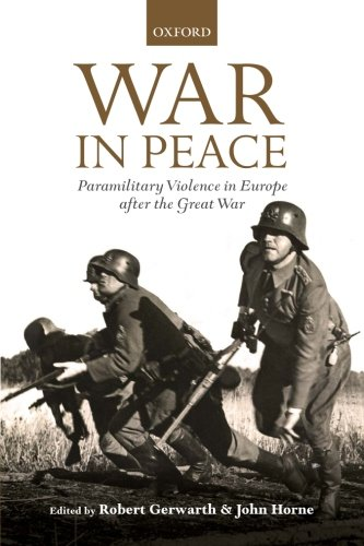 War In Peace: Paramilitary Violence In Europe After The Great War (The Greater War)