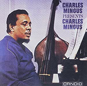 Charles Mingus Presents Charles Mingus