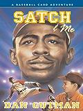 Satch & Me (Baseball Card Adventures Book 7)