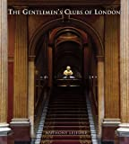 The Gentlemen's Clubs of London, Anthony Lejeune, 190676820X