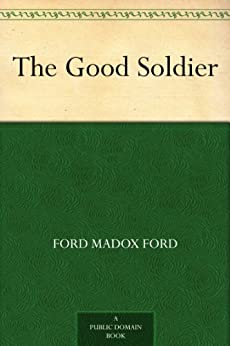 The Good Soldier by [Ford, Ford Madox]