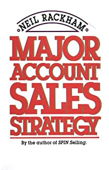Major Account Sales Strategy (Marketing/Sales/Advertising & Promotion) by [Rackham, Neil]