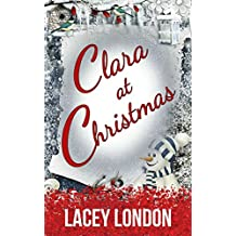 Clara at Christmas: A fabulous festive read to get you into the Christmas spirit. (Clara Andrews Series Book 4)