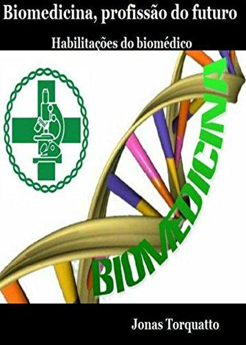 Biomedicina, profissão do futuro: Habilitações do biomédico