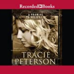 A Promise to Believe In: The Brides of Gallatin County   Tracie Peterson
