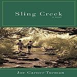 Sling Creek | Joe Garner Turman