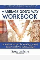 Marriage God's Way Workbook: A Biblical Recipe for Healthy, Joyful, Christ-Centered Relationships Paperback