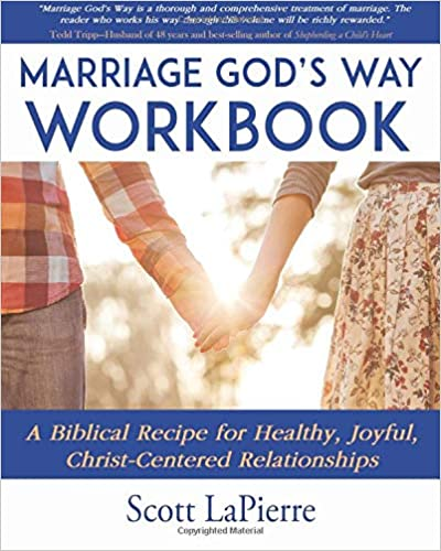 marriage gods way workbook a biblical recipe for healthy joyful christ centered relationships