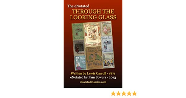 The eNotated Through the Looking Glass