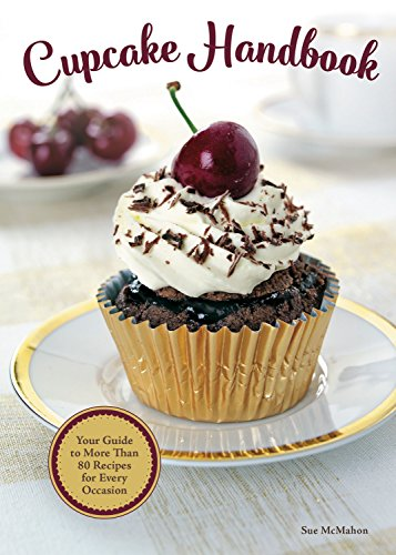 Cupcake Handbook: Your Guide to More Than 80 Recipes for Every Occasion (IMM Lifestyle) Recipes for Kids, Birthdays, Holidays & More, with Egg, Dairy & Gluten-Free Options in a Lay-Flat Spiral Binding ()
