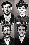 Mort aux bourgeois ! : Sur les traces de la bande à Bonnot par Thomazo