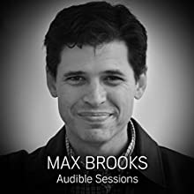 Max Brooks: Audible Sessions: FREE Exclusive Interview Discours Auteur(s) : Holly Newson Narrateur(s) : Max Brooks