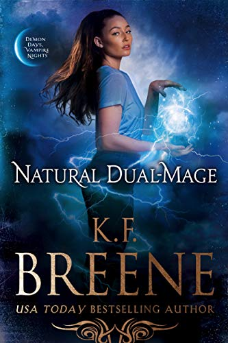 Natural Dual-Mage (Demon Days, Vampire Nights World Book 6) ()