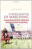 'A Mere Matter of Marching', James M. Perry, 1456891847