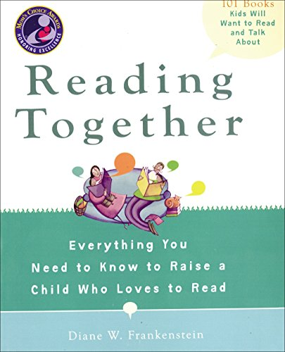 Reading Together: Everything You Need to Know to Raise a Child Who Loves to Read by Frankenstein, Diane W.