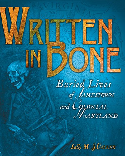 Written in Bone: Buried Lives of Jamestown and Colonial Maryland (Exceptional Social Studies Titles for Intermediate - Hot White Summer