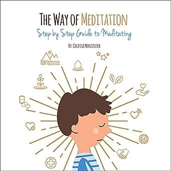 amazon com the way of meditation step by step guide to meditatingthe way of meditation step by step guide to meditating mantra, loving kindness, kundalini, transcendental, zazen, trataka, mindfulness, vipassana,