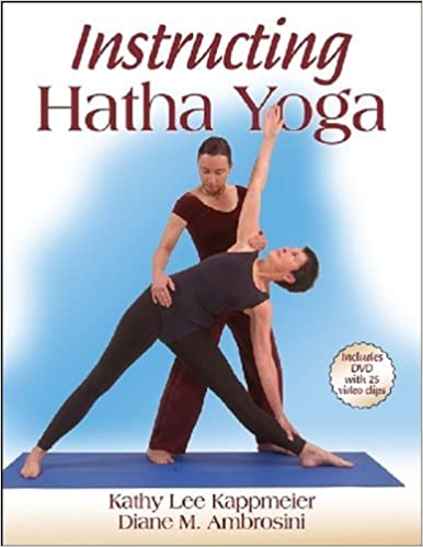 Instructing Hatha Yoga by Kathy Lee Kappmeier (2005-10-25 ...