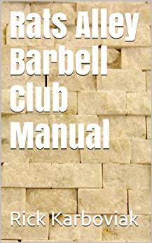 Rats Alley Barbell Club Manual by [Karboviak, Rick]