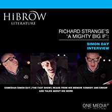 HiBrow: Richard Strange's A Mighty Big If with Simon Day Speech by Richard Strange, Simon Day Narrated by Richard Strange, Simon Day