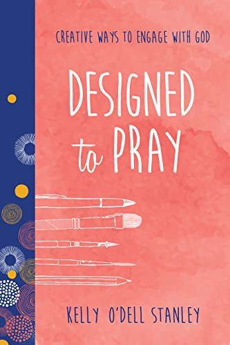 Download PDF Designed to Pray - Creative Ways to Engage with God