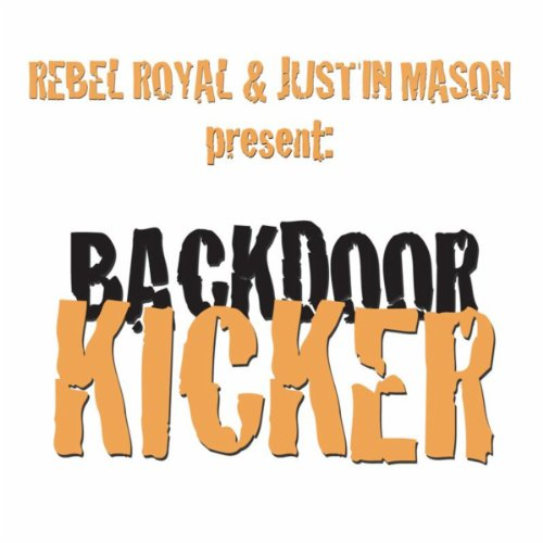 Backdoor Kicker By Rebel Royal Justin Mason On Amazon Music
