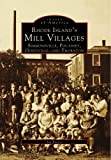 Rhode Island's Mill Villages, Joe Fuoco, 0738564141