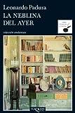 La neblina del ayer (Serie Mario Conde) (Spanish Edition)