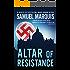 Altar of Resistance (World War Two Trilogy Book 2)