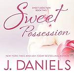 Sweet Possession   J. Daniels
