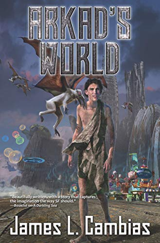 Arkad's World by James Cambias