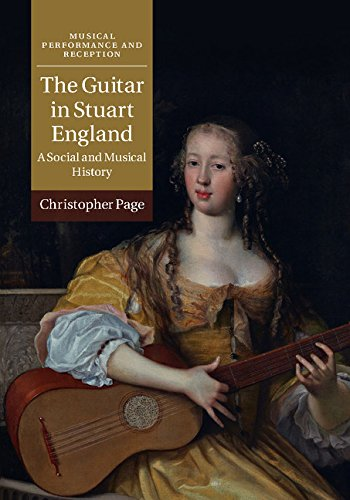 - The Guitar in Stuart England: A Social and Musical History (Musical Performance and Reception)