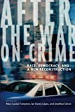 img - for After the War on Crime: Race, Democracy, and a New Reconstruction book / textbook / text book