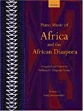 Piano Music of Africa and the African Diaspora Volume 1: Early Intermediate (Piano Music of the African Diaspora)